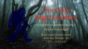 Bigfoot: Ohio Nightstalkers @ West Union Library | West Union | Ohio | United States